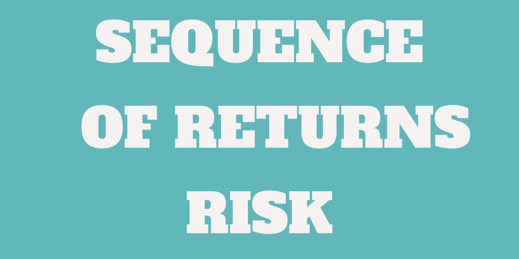 Sequence of Returns Risk (click to view full blog)